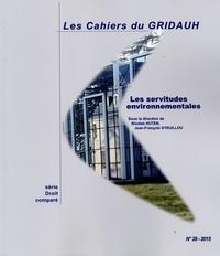 Nicolas Hutten et Jean-François Struillou - Les Cahiers du GRIDAUH N° 28/2015 : Les servitudes environnementales.