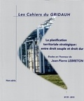 Collectif - Les Cahiers du GRIDAUH N° 29 : La planification territoriale stratégique : entre droit souple et droit dur.