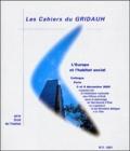 GRIDAUH - Les Cahiers du GRIDAUH N° 5/2001 : L'Europe et l'habitat social - Actes du colloque, Paris, 5 et 6 décembre 2000.