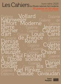 Christian Briend et Julie Verlaine - Les Cahiers du Musée national d'art moderne Hors-série 2020 : 20 galeries du 20e siècle - France 1905-1970.
