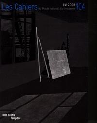 Tatiana Trouvé et Jean-Pierre Criqui - Les Cahiers du Musée national d'art moderne N° 104, Eté 2008 : .