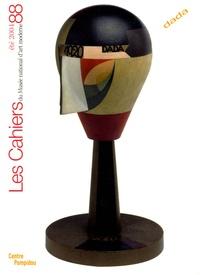 Jean-Pierre Criqui et Laurent Le Bon - Les Cahiers du Musée national d'art moderne N° 88, Eté 2004 : Dada.