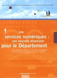 Caisse des Dépôts - Les cahiers pratiques du développement numérique des territoires N° 6, Juillet 2005 : Les services numériques : une nouvelle dimension pour le Département.