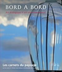 Gilles A. Tiberghien et Christophe Domino - Les carnets du paysage N° 15, Automne 2007/ : Bord à bord - Art écologique & art environnemental.