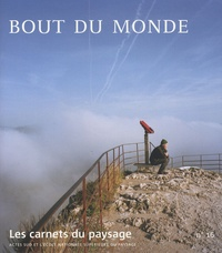 Jean-Luc Brisson et Jean-Marc Besse - Les carnets du paysage N° 16, Printemps/Eté : Bout du monde. 1 CD audio