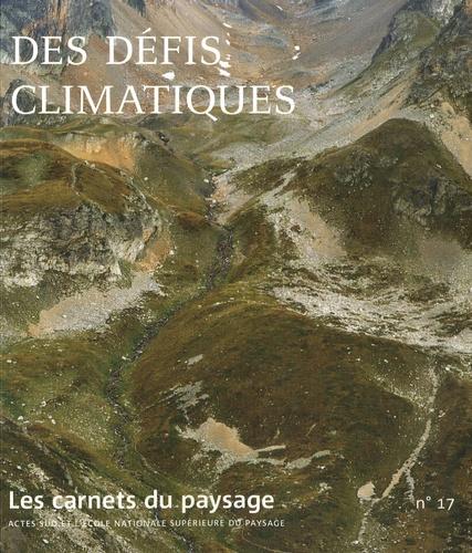 Les carnets du paysage N° 17 Des défis climatiques