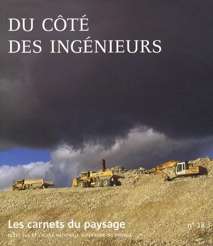 Les carnets du paysage N° 18 Du côté des ingénieurs