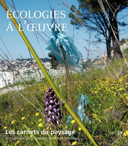 Les carnets du paysage N° 19 Ecologies à l'oeuvre