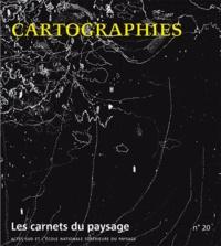 Jean-Marc Besse et Jean-Luc Brisson - Les carnets du paysage N° 20 : Cartographies.
