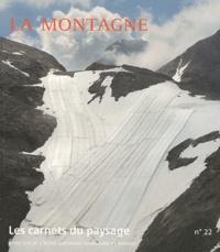 Jean-Marc Besse - Les carnets du paysage N° 22 : La montagne.