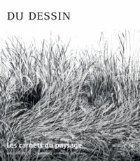 Vincent Piveteau - Les carnets du paysage N° 24 : Du dessin.