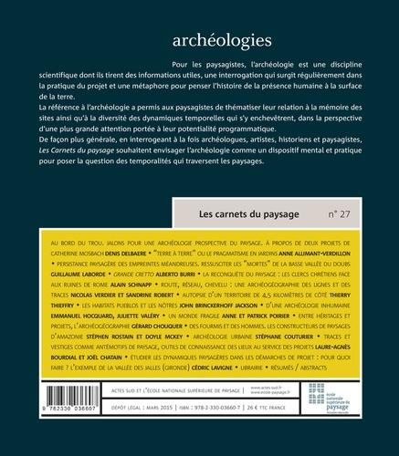 Les carnets du paysage N° 27 Archéologies