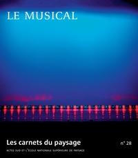 Jean-Marc Besse - Les carnets du paysage N° 28, automne 2015 : Le musical.
