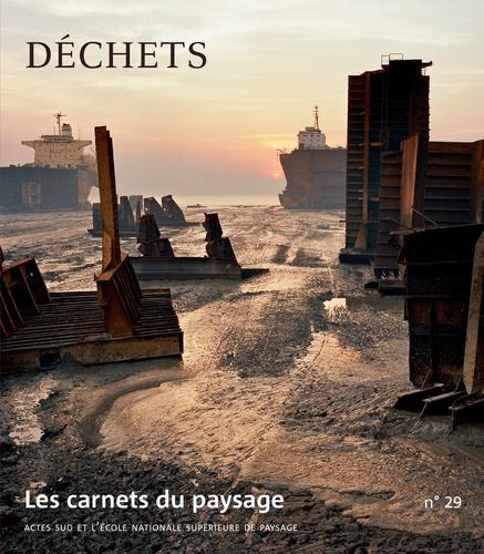 Les carnets du paysage N° 29, printemps 201 Déchets