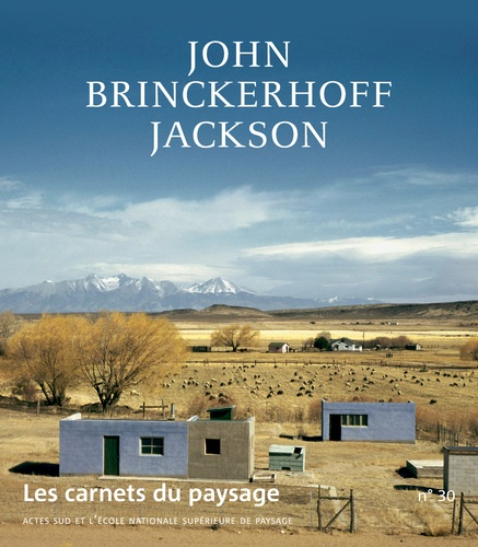 Les carnets du paysage N° 30, automne 2016 John Brinckerhoff Jackson