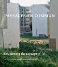 Jean-Marc Besse et Gilles-A Tiberghien - Les carnets du paysage N° 33 : Paysages en commun.