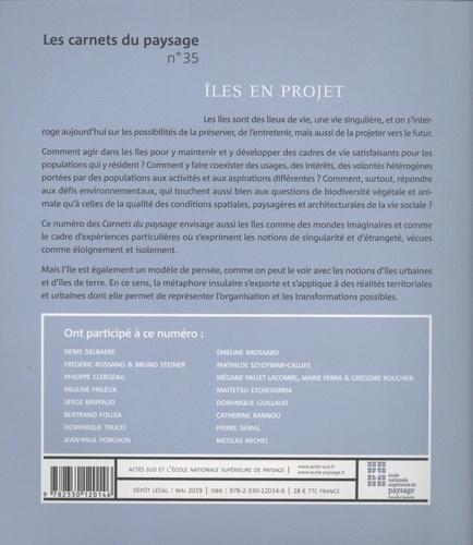 Les carnets du paysage N° 35, printemps 201 Iles en projet