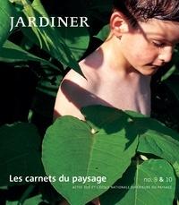 Actes Sud - Les carnets du paysage N° 9 & 10 Printemps- : Jardiner.