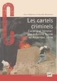 Alain Delpirou et Eduardo Mackenzie - Les cartels criminels. - Cocaïne et héroïne : une industrie lourde en Amérique latine.