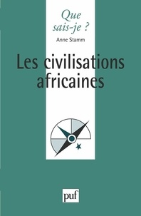 Anne Stamm - Les civilisations africaines.
