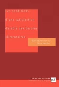 Pierre Bauchet et  Collectif - Les conditions d'une satisfaction durable des besoins alimentaires.