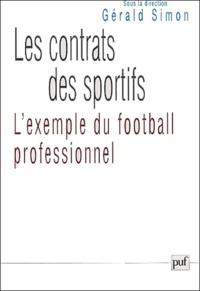 Jacques Mestre et Eric Loquin - Les contrats des sportifs - L'exemple du football professionnel.