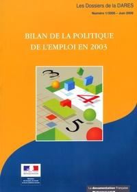 DARES - Les Dossiers de la DARES N° 1 : Bilan de la politique d'emploi en 2003 : résultats et analyses des mesures pour l'emploi : emplois aidés, actions d'insertion et de formation, accompagnement des restructurations.