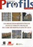 INSEE Nord-Pas-de-Calais - Les dossiers de Profils N° 100, Novembre 201 : Les migrations résidentielles dans le versant français de l'aire métropolitaine de Lille.