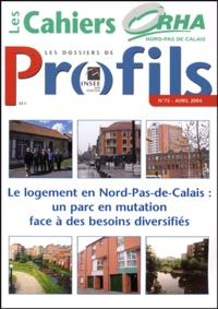 INSEE - Les dossiers de Profils N° 75, Avril 2004 : Le logement en Nord-Pas-de-Calais : un parc en mutation face à des besoins diversifiés.