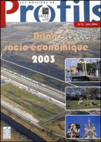 INSEE - Les dossiers de Profils N° 76, Mai 2004 : Bilan socio-économique 2003.
