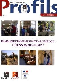 INSEE Nord-Pas-de-Calais - Les dossiers de Profils N° 90, Mars 2008 : Femmes et hommes face à l'emploi : où en sommes-nous ?.