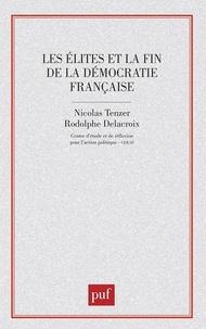 Nicolas Tenzer - Les élites et la fin de la démocratie française.