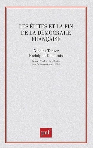 Les élites et la fin de la démocratie française