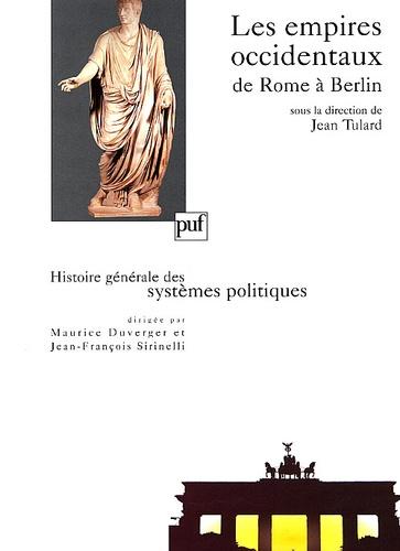Les empires occidentaux de Rome à Berlin. Histoire générale des systèmes politiques