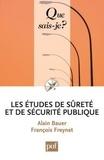 Alain Bauer et François Freynet - Les études de la sécurité publique.
