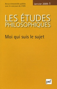 Vincent Carraud et Jean-François Courtine - Les études philosophiques N° 1, Janvier 2009 : Moi qui suis le sujet.