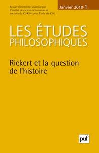 Heinrich Rickert et Marc Buhot de Launay - Les études philosophiques N° 1, Janvier 2010 : Rickert et la question de l'histoire.