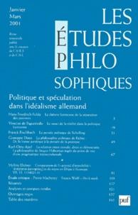 Puf - Les études philosophiques N° 1, Janvier-Mars 2 : Politique et spéculation dans l'idéalisme allemand.
