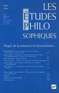 Gildas Richard et Gilles Marmasse - Les études philosophiques N° 3, Août 2004 : Hegel, de la création à la réconciliation.
