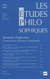 Robert-W Sharples - Les études philosophiques N° 3, Juillet 2008 : Alexandre d'Aphrodise - Commentateur d'Aristote et philosophe.
