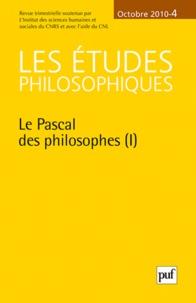 Gilles Olivo et Martine Pécharman - Les études philosophiques N° 4, Octobre 2010 : Le Pascal des philosophes (1).