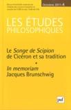 Christian Berner et Anissa Castel-Bouchouchi - Les études philosophiques N° 4, Octobre 2011 : Le Songe de Scipion de Cicéron et sa tradition - In memorian Jacques Brunschwig.