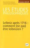 Jean-Louis Labarrière - Les études philosophiques N° 4, octobre 2016 : Leibniz après 1716 : comment (ne pas) être leibnizien ?.