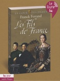 Franck Ferrand - Les fils de France. 2 CD audio MP3