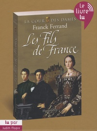 Franck Ferrand - Les fils de France. 2 CD audio MP3
