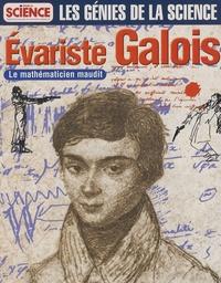 Norbert Verdier - Les Génies de la Science N° 14, Février-Mai 2 : Evariste Galois - Le mathématicien maudit.