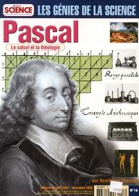 Dominique Descotes - Les Génies de la Science N° 16, Août 2003 - N : Pascal - Le calcul et la théologie.
