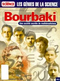 Belin - Les Génies de la Science N°2, février-mai 200 : Bourbaki - Une société secrète de mathématiciens.