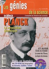 Bénédicte Leclercq et Yves Gingras - Les Génies de la Science N° 27, Mai-juillet 2 : Planck - La révolution quantique. 1 Cédérom