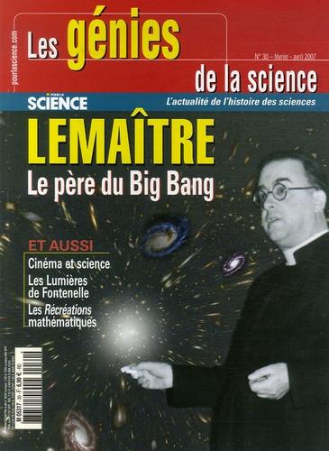 Dominique Lambert - Les Génies de la Science N° 30, Février-Avril : Lemaître - Le père du Big Bang.